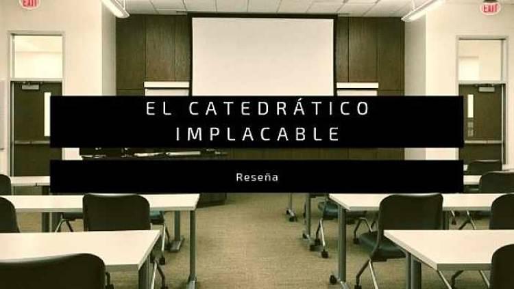 El catedrático implacable, de Juan Bosco Castilla