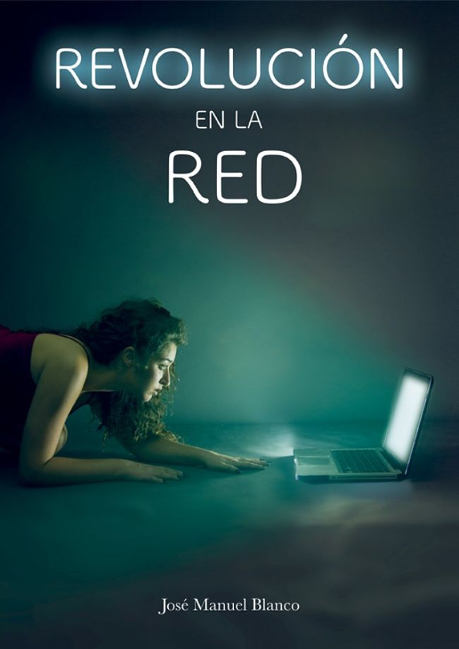 Revolución en la Red, libro de relatos escrito por José Manuel Blanco