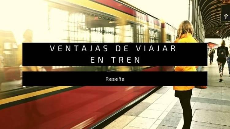 Ventajas de viajar en tren, de Antonio Orejudo