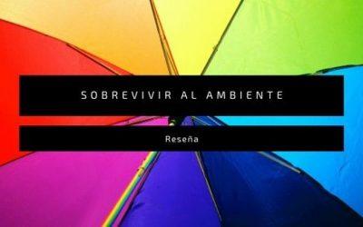 Sobrevivir al ambiente, de Gabriel J. Martín y Sebas Martín