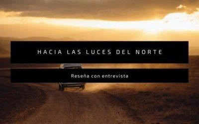 Hacia las luces del norte, de Ángel Valenzuela